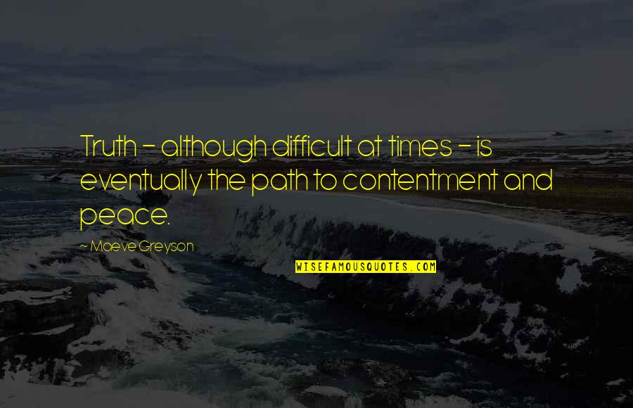 Time And Travel Quotes By Maeve Greyson: Truth - although difficult at times - is