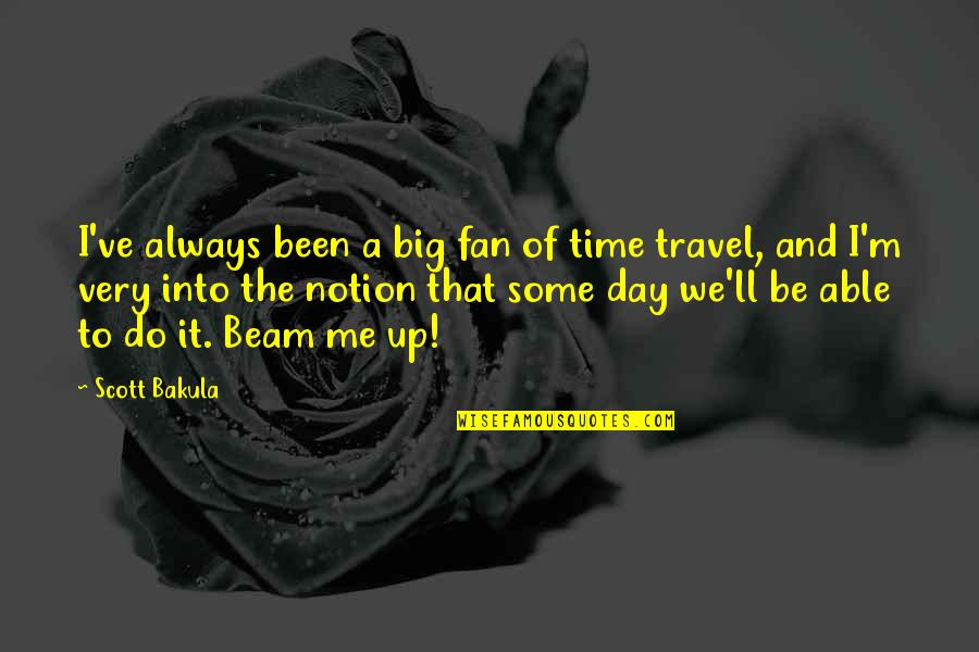 Time And Travel Quotes By Scott Bakula: I've always been a big fan of time