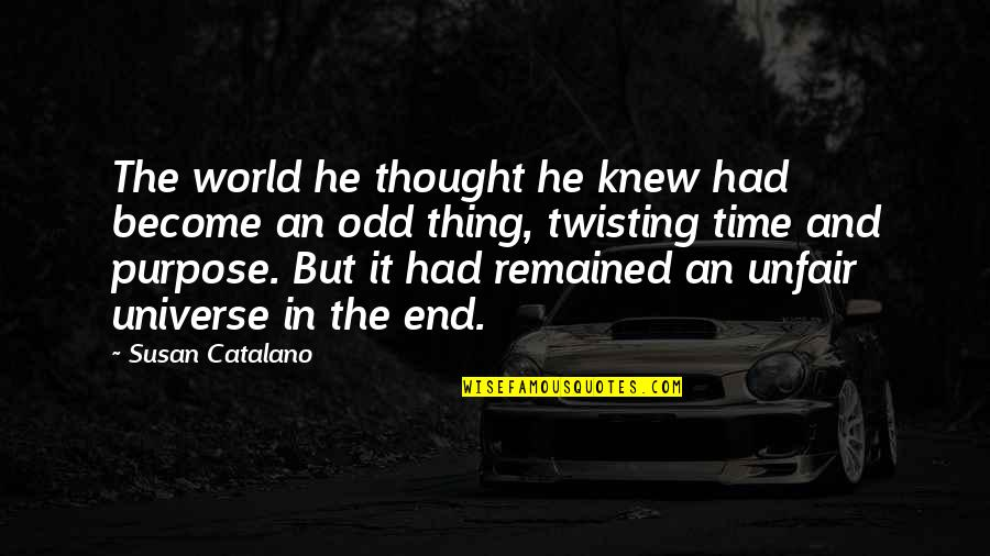 Time And Travel Quotes By Susan Catalano: The world he thought he knew had become