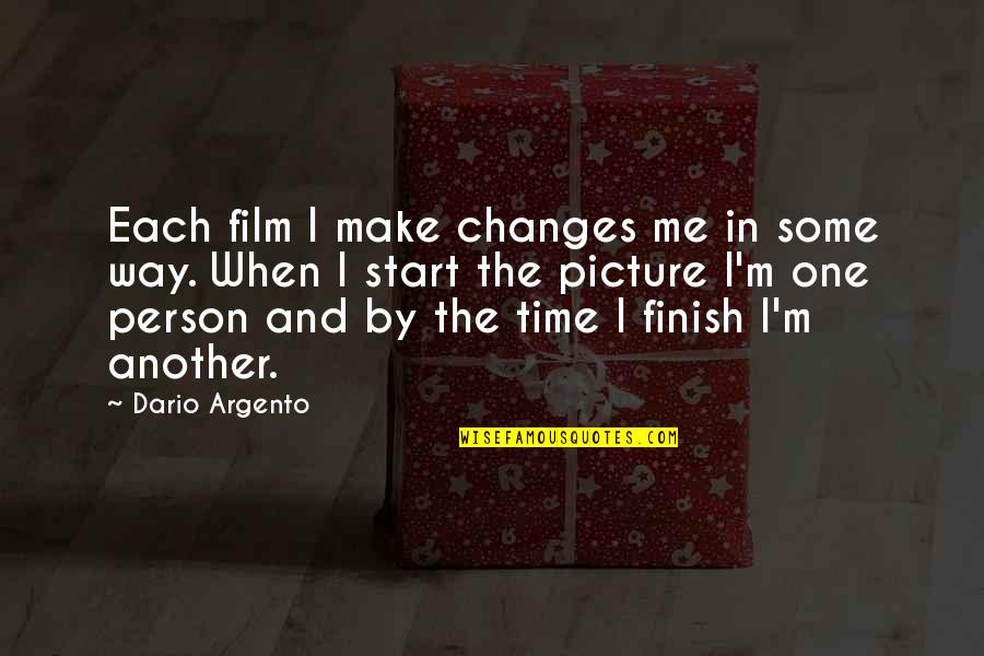 Time Changes Person Quotes By Dario Argento: Each film I make changes me in some
