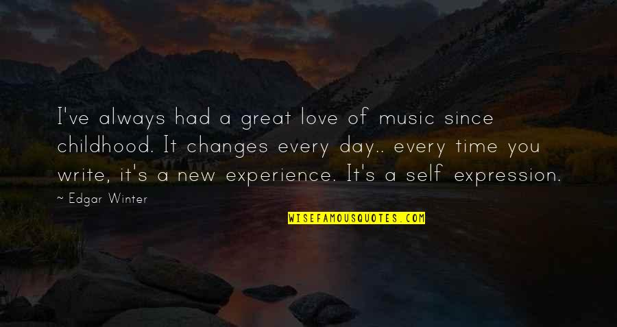 Time Changes Us Quotes By Edgar Winter: I've always had a great love of music