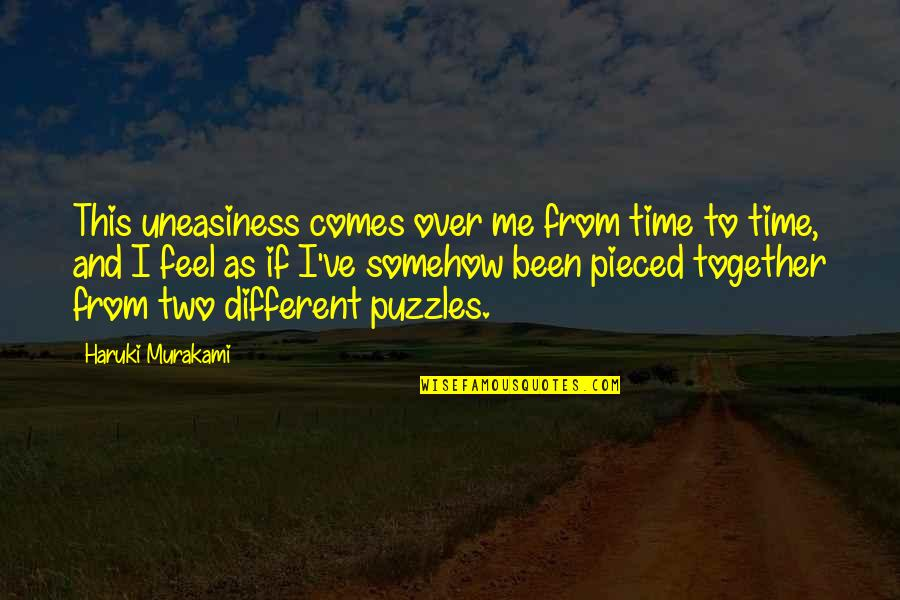 Time Comes Quotes By Haruki Murakami: This uneasiness comes over me from time to