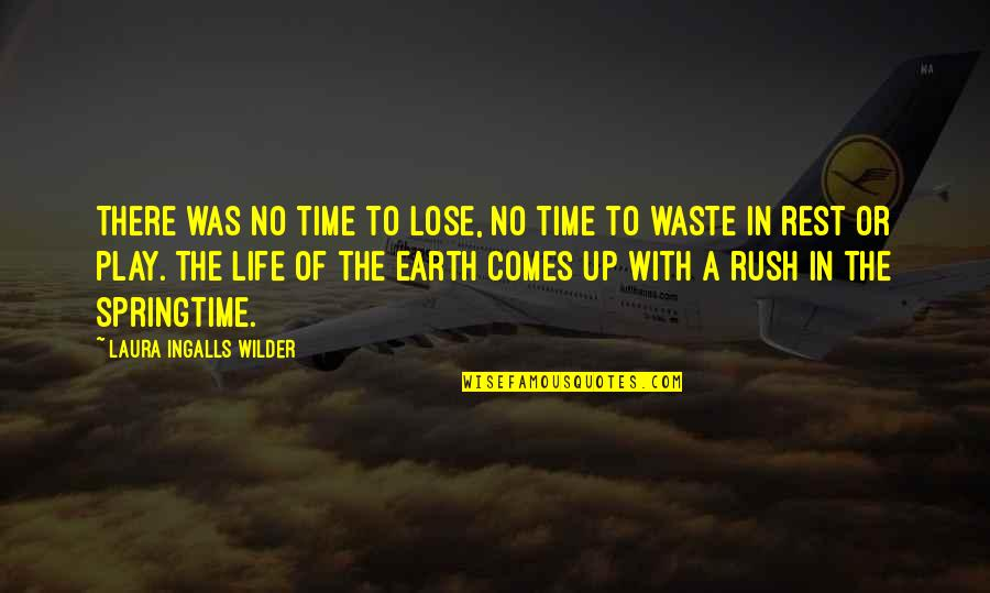 Time Comes Quotes By Laura Ingalls Wilder: There was no time to lose, no time