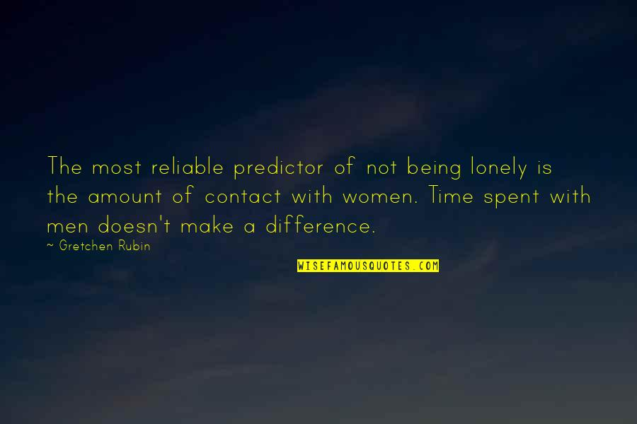 Time Difference Quotes By Gretchen Rubin: The most reliable predictor of not being lonely