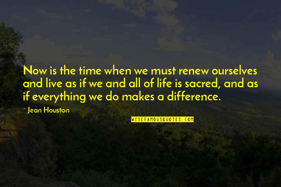Time Difference Quotes By Jean Houston: Now is the time when we must renew