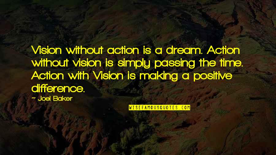 Time Difference Quotes By Joel Baker: Vision without action is a dream. Action without