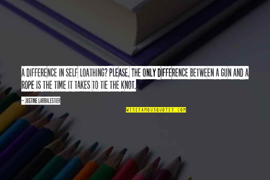 Time Difference Quotes By Justine Larbalestier: A difference in self loathing? Please. The only