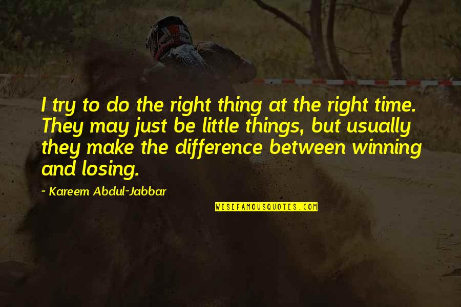 Time Difference Quotes By Kareem Abdul-Jabbar: I try to do the right thing at