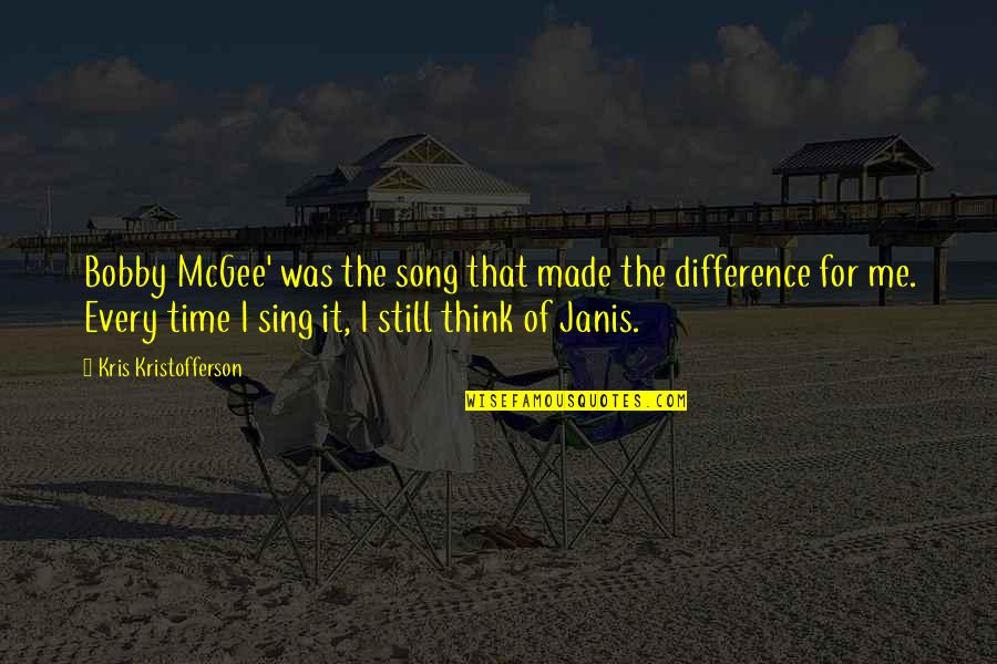 Time Difference Quotes By Kris Kristofferson: Bobby McGee' was the song that made the