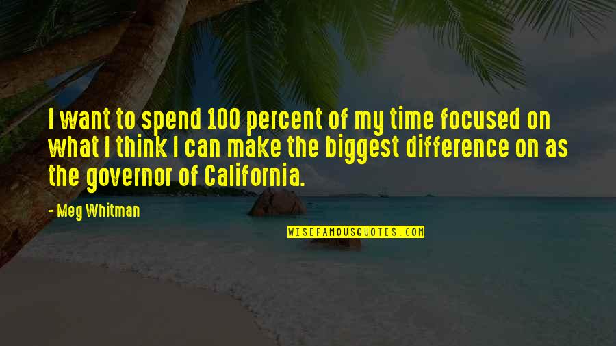 Time Difference Quotes By Meg Whitman: I want to spend 100 percent of my