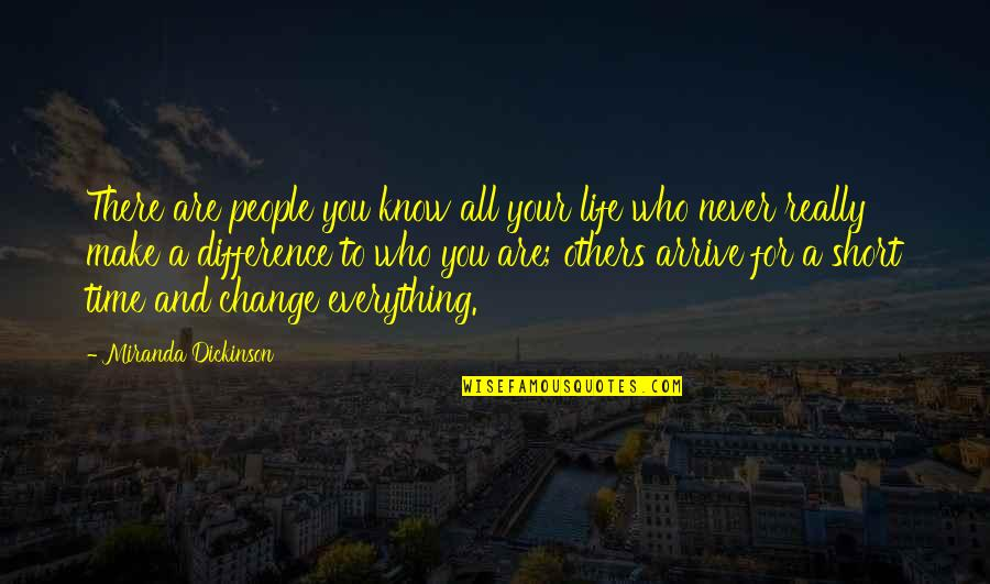 Time Difference Quotes By Miranda Dickinson: There are people you know all your life