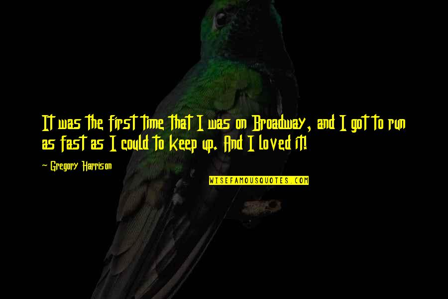 Time Fast Quotes By Gregory Harrison: It was the first time that I was