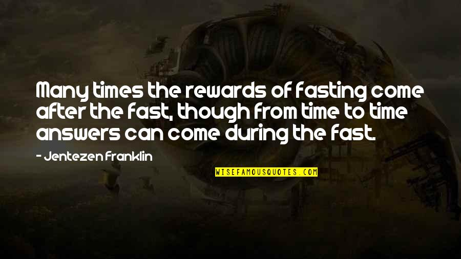 Time Fast Quotes By Jentezen Franklin: Many times the rewards of fasting come after