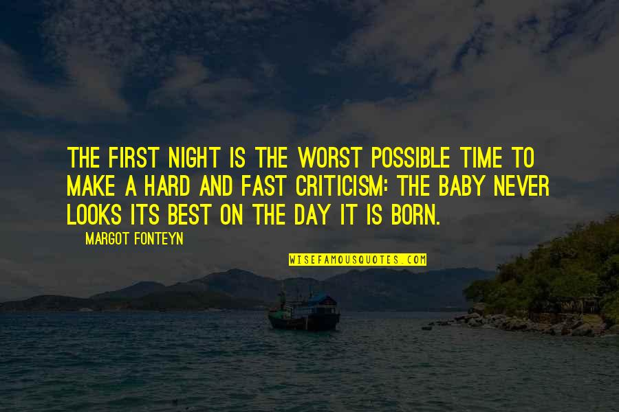 Time Fast Quotes By Margot Fonteyn: The first night is the worst possible time
