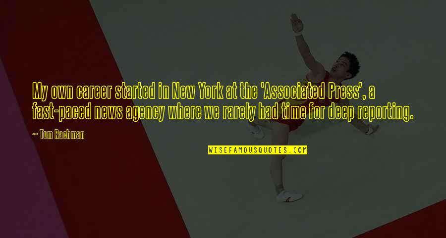 Time Fast Quotes By Tom Rachman: My own career started in New York at