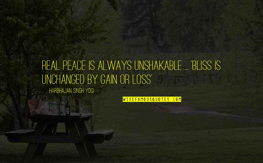 Time Flies So Fast My Son Quotes By Harbhajan Singh Yogi: REAL Peace is always unshakable ... 'Bliss is