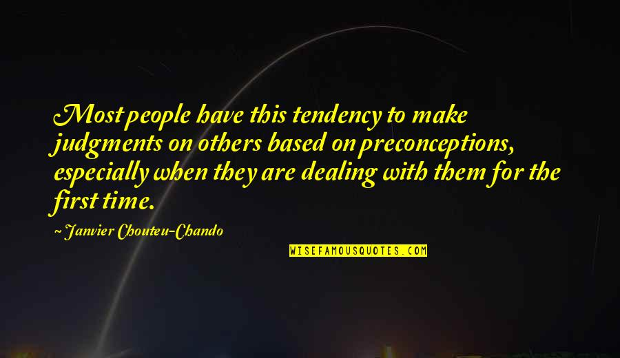Time For Love Quotes By Janvier Chouteu-Chando: Most people have this tendency to make judgments