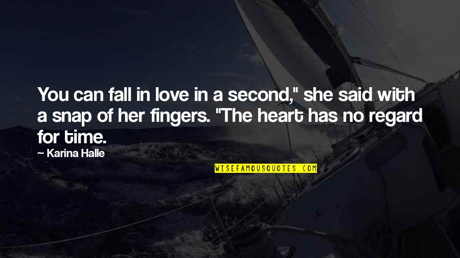 """Time For Love Quotes By Karina Halle: You can fall in love in a second,"""""""