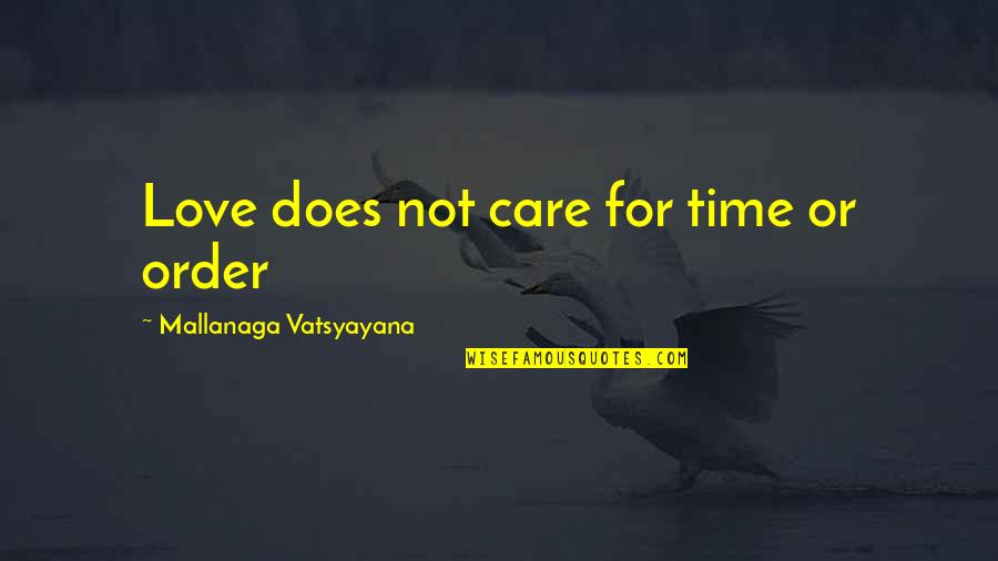 Time For Love Quotes By Mallanaga Vatsyayana: Love does not care for time or order