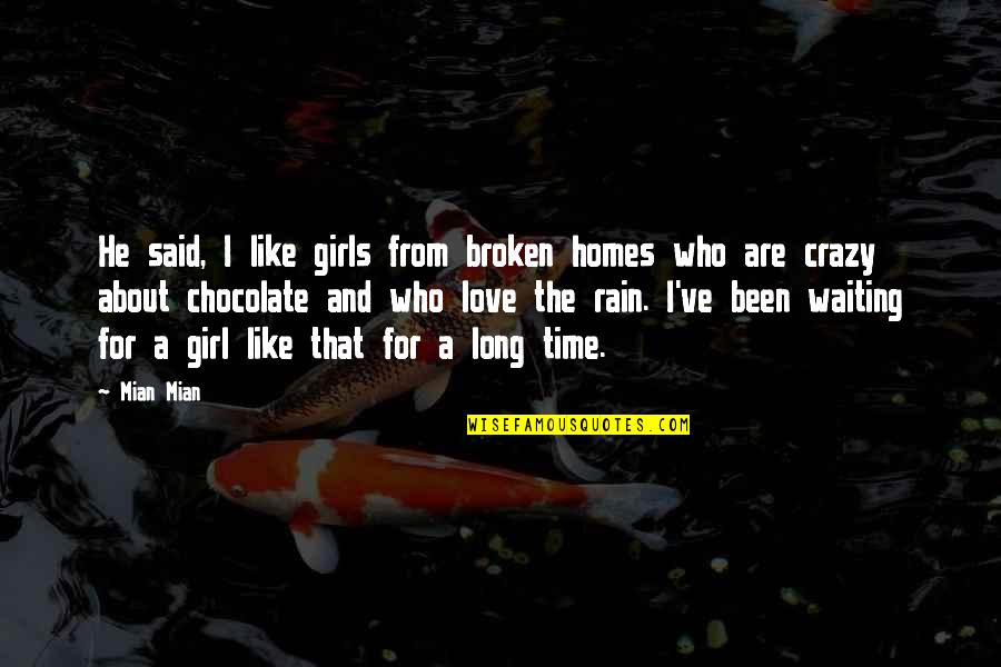 Time For Love Quotes By Mian Mian: He said, I like girls from broken homes