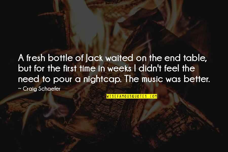 Time For Music Quotes By Craig Schaefer: A fresh bottle of Jack waited on the