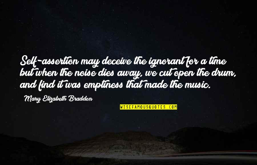 Time For Music Quotes By Mary Elizabeth Braddon: Self-assertion may deceive the ignorant for a time;