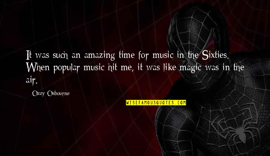 Time For Music Quotes By Ozzy Osbourne: It was such an amazing time for music
