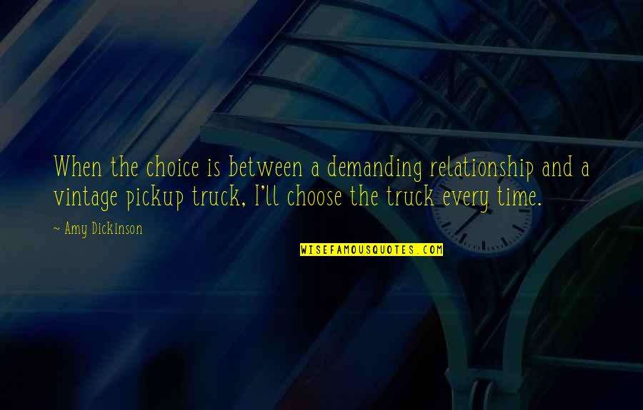 Time For Relationship Quotes By Amy Dickinson: When the choice is between a demanding relationship