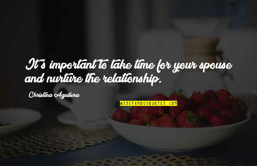 Time For Relationship Quotes By Christina Aguilera: It's important to take time for your spouse