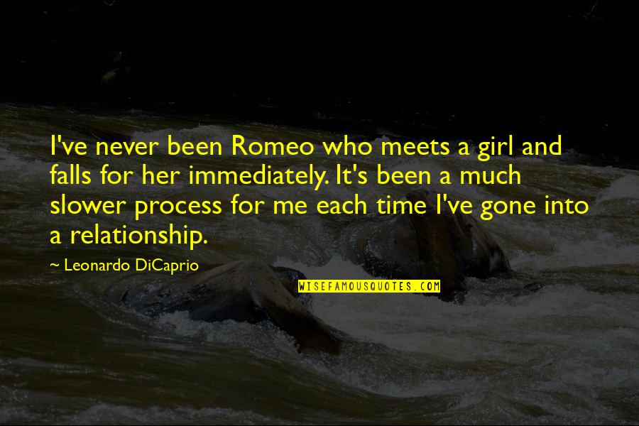 Time For Relationship Quotes By Leonardo DiCaprio: I've never been Romeo who meets a girl