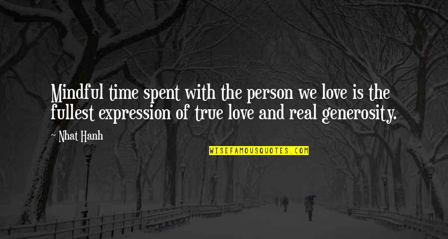 Time For Relationship Quotes By Nhat Hanh: Mindful time spent with the person we love