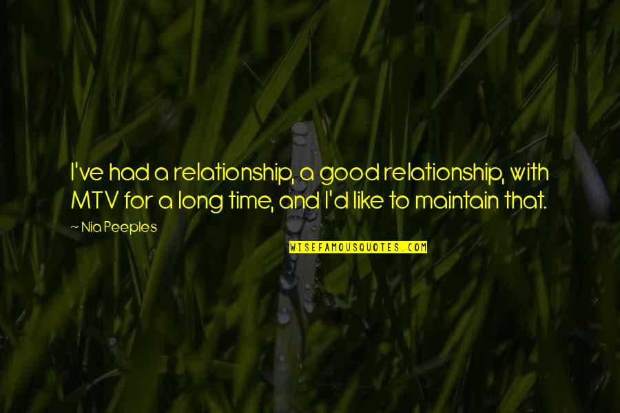 Time For Relationship Quotes By Nia Peeples: I've had a relationship, a good relationship, with