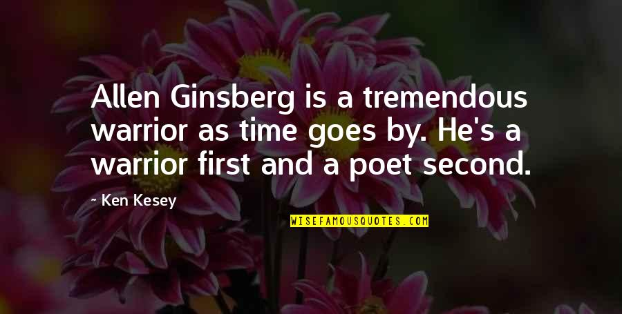 Time Goes By Quotes By Ken Kesey: Allen Ginsberg is a tremendous warrior as time