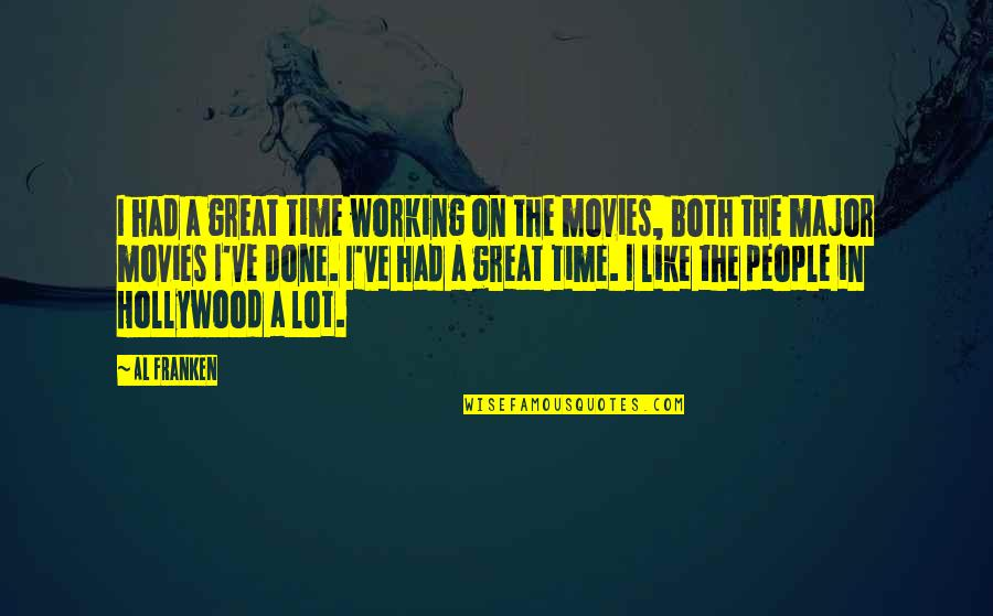 Time In Movies Quotes By Al Franken: I had a great time working on the