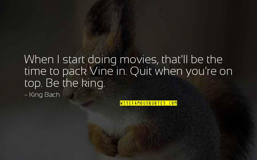 Time In Movies Quotes By King Bach: When I start doing movies, that'll be the