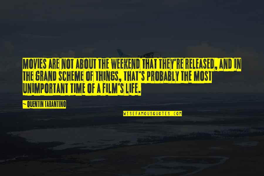 Time In Movies Quotes By Quentin Tarantino: Movies are not about the weekend that they're