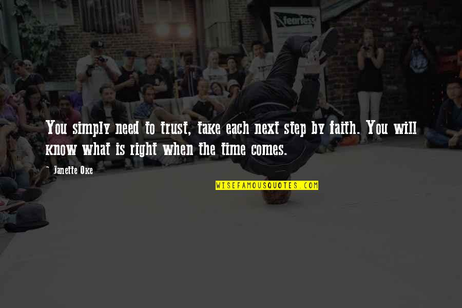 Time Is Right Quotes By Janette Oke: You simply need to trust, take each next
