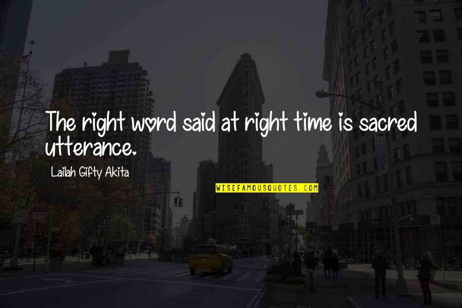 Time Is Right Quotes By Lailah Gifty Akita: The right word said at right time is