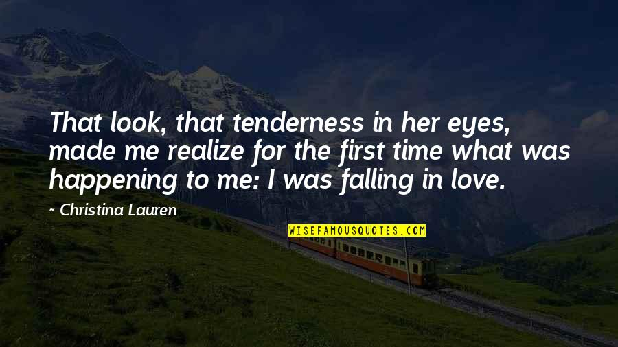 Time Love And Tenderness Quotes By Christina Lauren: That look, that tenderness in her eyes, made