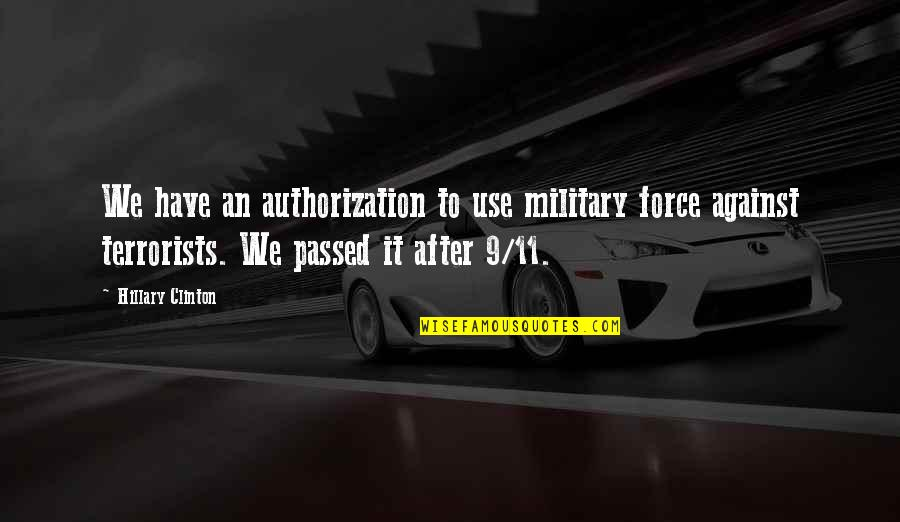 Time Management By Stephen Covey Quotes By Hillary Clinton: We have an authorization to use military force