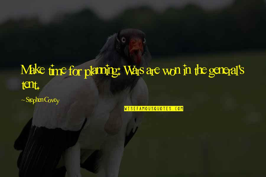 Time Management By Stephen Covey Quotes By Stephen Covey: Make time for planning: Wars are won in