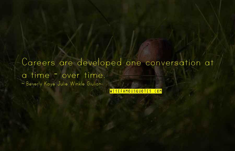 Time Management In Business Quotes By Beverly Kaye Julie Winkle Giulioni: Careers are developed one conversation at a time