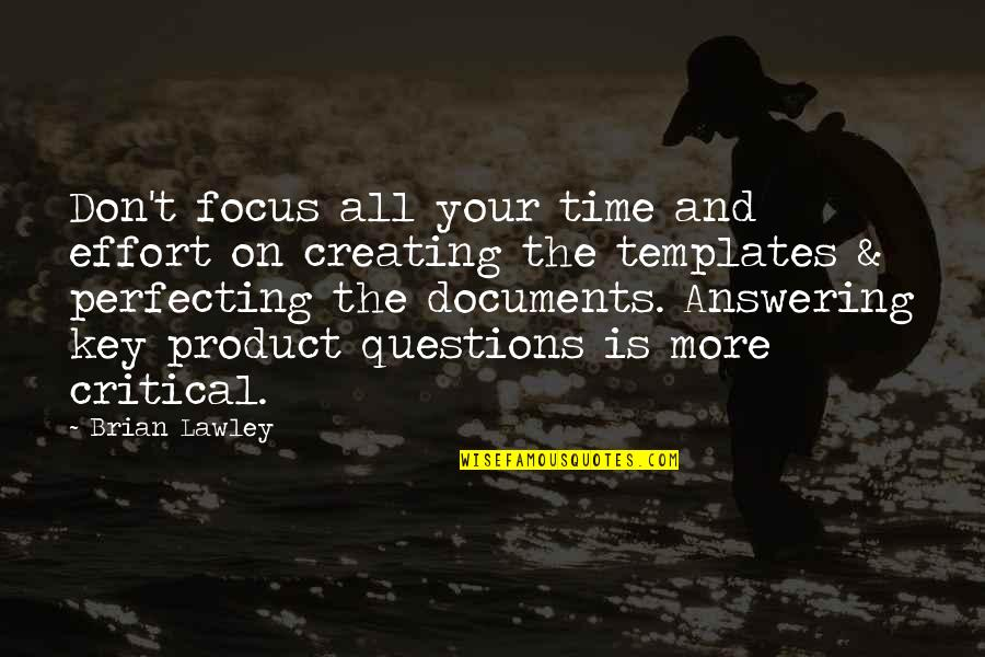 Time Management In Business Quotes By Brian Lawley: Don't focus all your time and effort on