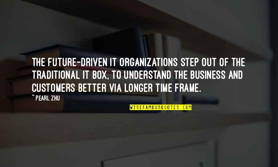 Time Management In Business Quotes By Pearl Zhu: The future-driven IT organizations step out of the