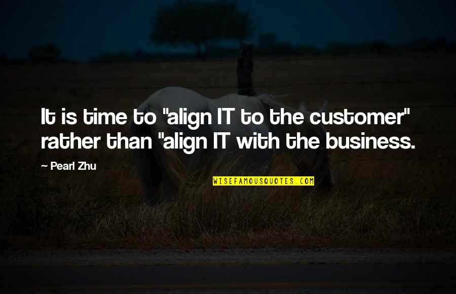 """Time Management In Business Quotes By Pearl Zhu: It is time to """"align IT to the"""