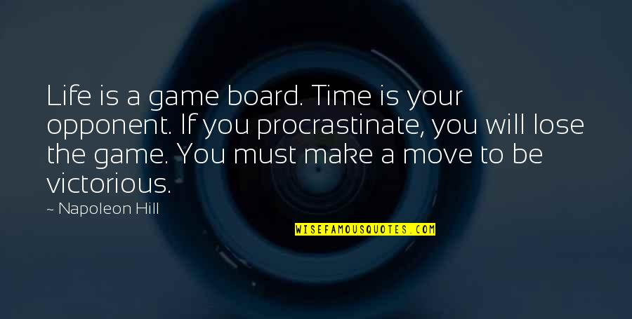 Time Not Moving Quotes By Napoleon Hill: Life is a game board. Time is your