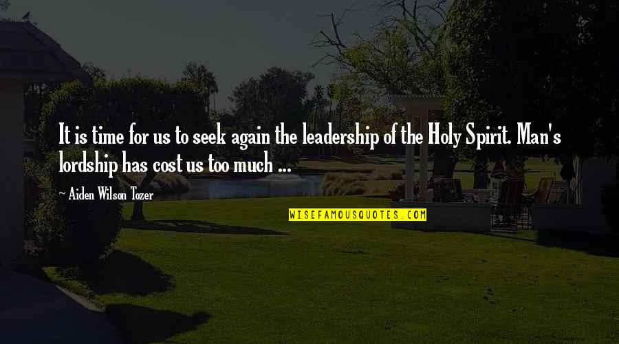 Time Of Quotes By Aiden Wilson Tozer: It is time for us to seek again