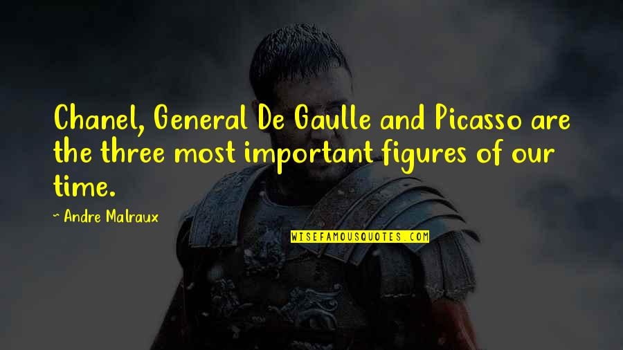 Time Of Quotes By Andre Malraux: Chanel, General De Gaulle and Picasso are the