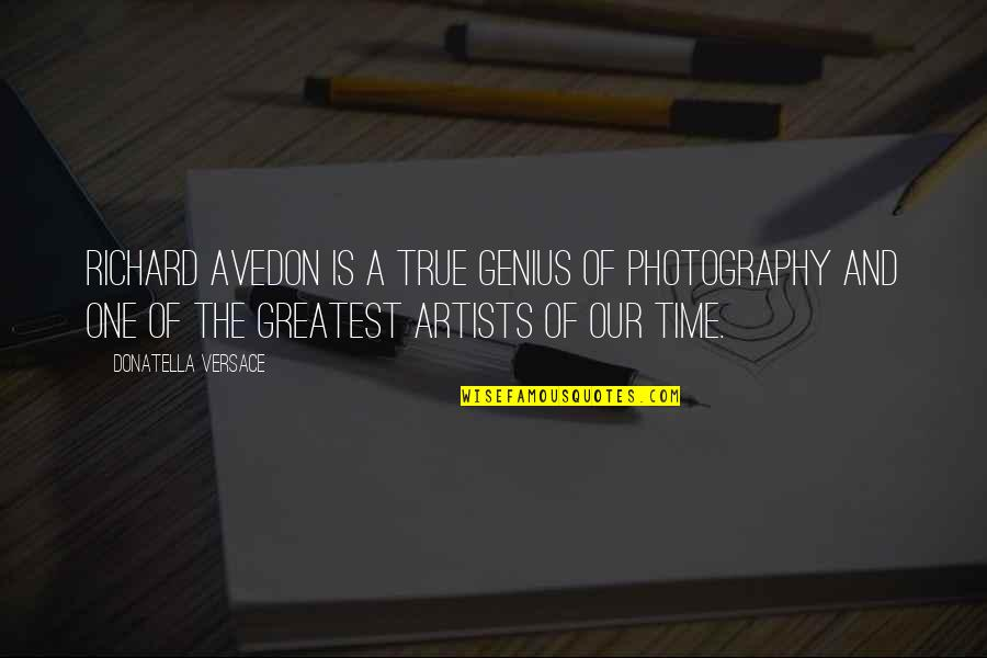 Time Of Quotes By Donatella Versace: Richard Avedon is a true genius of photography