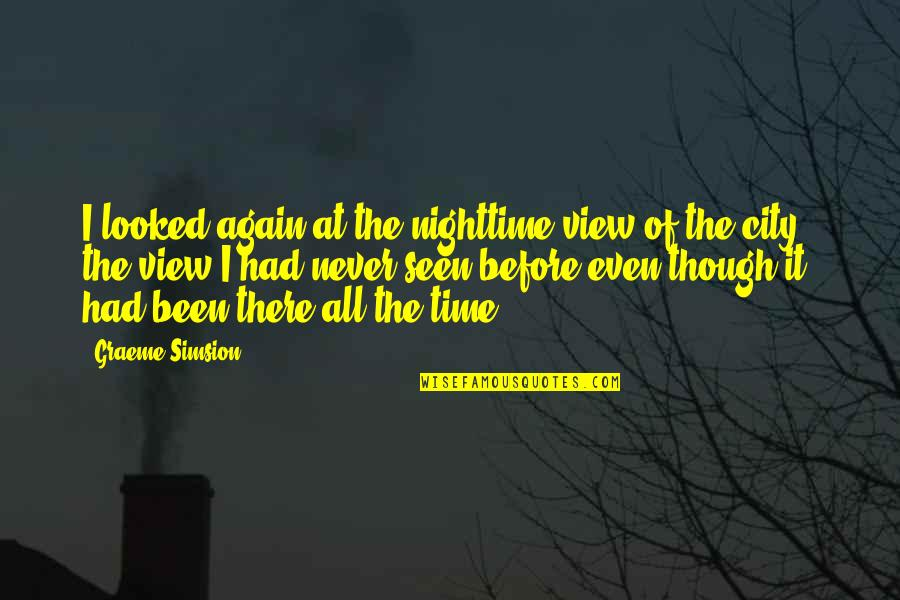 Time Of Quotes By Graeme Simsion: I looked again at the nighttime view of